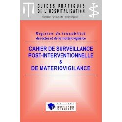 Cahier de surveillance post-interventionnelle et de matériovigilance (modèle 1 : 7 postes - 40 patients/jour)