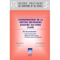 Coordonnateur de la gestion des risques associés aux soins (CoGR) : kit documentaire