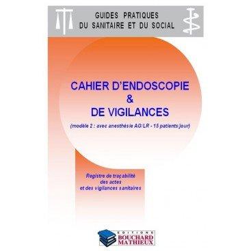 Cahier d'endoscopie et de vigilances (modèle 2 : avec anesthésie AG/LR - 15 patients/jour)