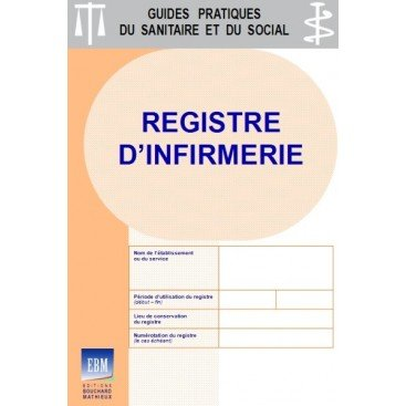 Registre d'infirmerie (usagers et professionnels)