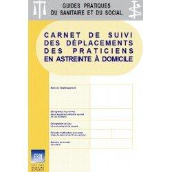 Carnet de suivi des déplacements des praticiens en astreinte à domicile (formulaires autocopiants)