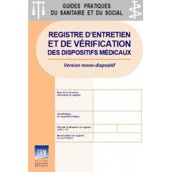 Registre d'entretien et de vérification des dispositifs médicaux (version monodispositif - lot de 5 exemplaires)