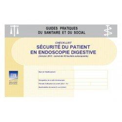 Check-list - Sécurité en endoscopie digestive (version 2013 : carnet de 50 feuillets autocopiants)