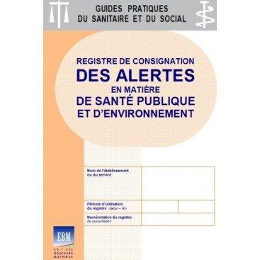 Registre de consignation des alertes en matière de santé publique et d'environnement