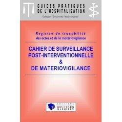 Cahier de surveillance post-interventionnelle et de matériovigilance (modèle 5 : 8 postes - 50 patients/jour)