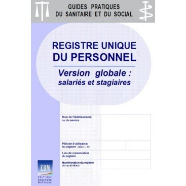 Registre unique du personnel : version globale - salariés et stagiaires