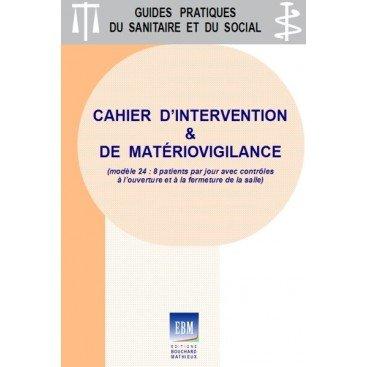 Cahier d'intervention et de matériovigilance (modèle 24 - version 2 : 8 patients par jour)