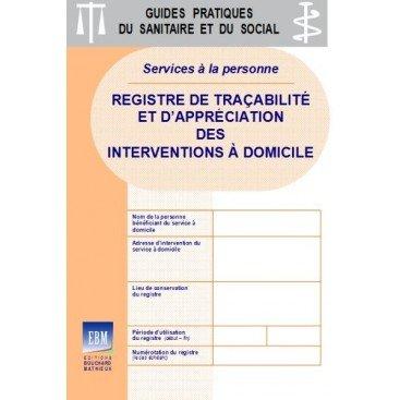 Services à la personne : registre de traçabilité et d'appréciation des interventions à domicile