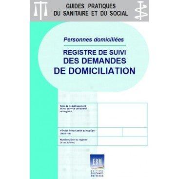 Personnes domiciliées : registre de suivi des demandes de domiciliation