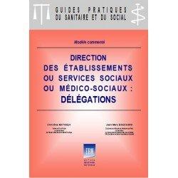 Document unique de délégation - DUD : direction des établissements et services sociaux et médico-sociaux