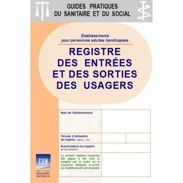 Registre des entrées et des sorties des usagers : spécifique PERSONNES ADULTES HANDICAPÉES