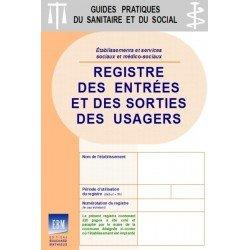 Registre des entrées et des sorties des usagers : POLYVALENT pour toutes les structures sociales et médico-sociales