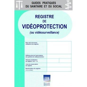 Registre de vidéoprotection (ou vidéosurveillance)