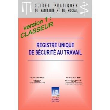 Registre unique de sécurité au travail : version 1 - classeur