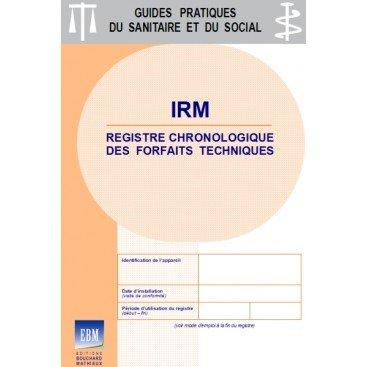 IRM (imagerie par résonance magnétique ou remnographie) - Registre chronologique des forfaits techniques 2018