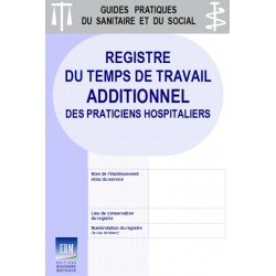 Registre du temps de travail additionnel des praticiens hospitaliers : version 2018