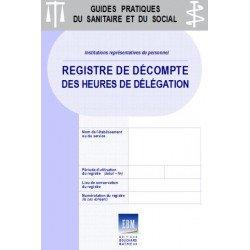 Registre de décompte des heures de délégation utilisées, mutualisées ou annualisées